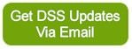 Get DSS Updates Via Email Button