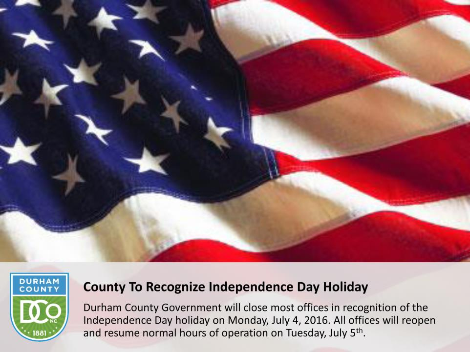 County To Recognize Independence Day Holiday