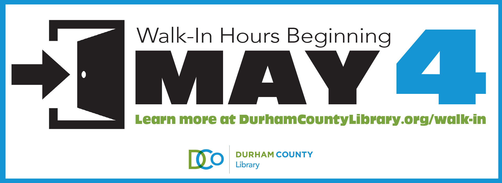 Walk-in hours beginning May 4 graphic. Learn more at durhamcountylibrary.org/walk-in
